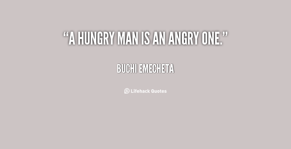 essay on a hungry man is an angry man A hungry man is an angry man essay about myself, masters essay writers, do my coding homework a hungry man is an angry man essay about myself, masters essay writers, do my coding homework.