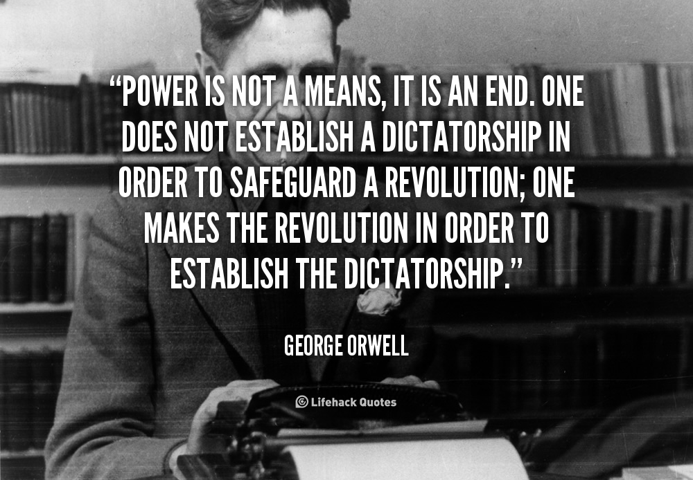orwell hegemony Orwell wrote his novel in 1949, after the dangers of totalitarian governments had been played out to tragic effect in world war ii, and during the great struggle of the cold war and the arms race which so powerfully underlined the role of technology in the modern world.