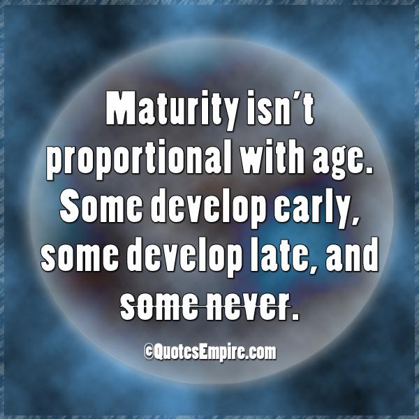 Maturity Quotes For Life Quotesgram