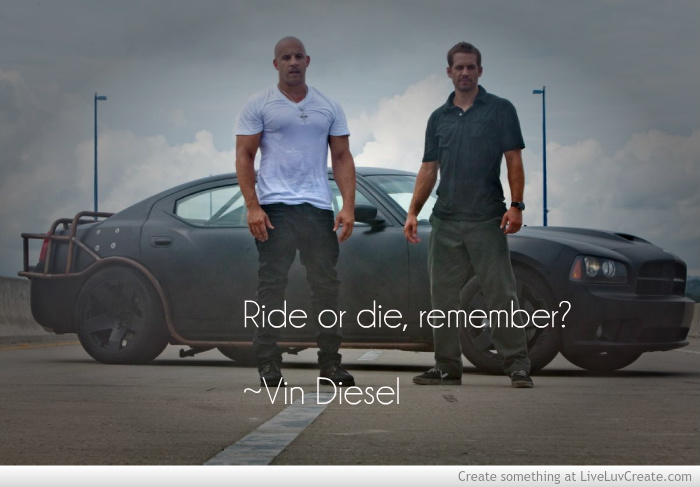 Ride Or Die Quotes Funny. QuotesGram
