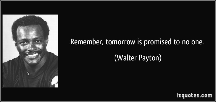 Tomorrow Is Promised To No One Quotes. QuotesGram