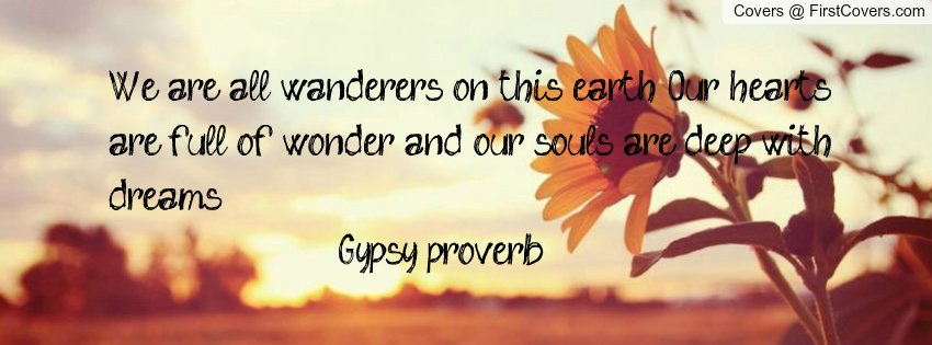 Gypsy Quotes About Life: Gypsy Proverbs Quotes. QuotesGram