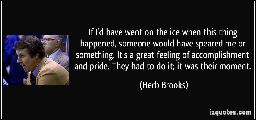 What Had Happened Was Movie Quote: Herb Brooks Quotes And Sayings. QuotesGram