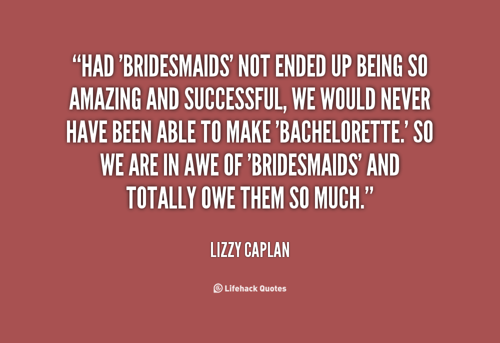 quotes about being a bridesmaid quotesgram