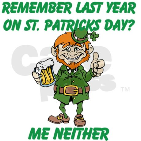 If you live with younger siblings at home, wearing green on St. Patrick's Day is crucial for survival. St. Patrick's Day Toasts Here's to a long life and a merry one.
