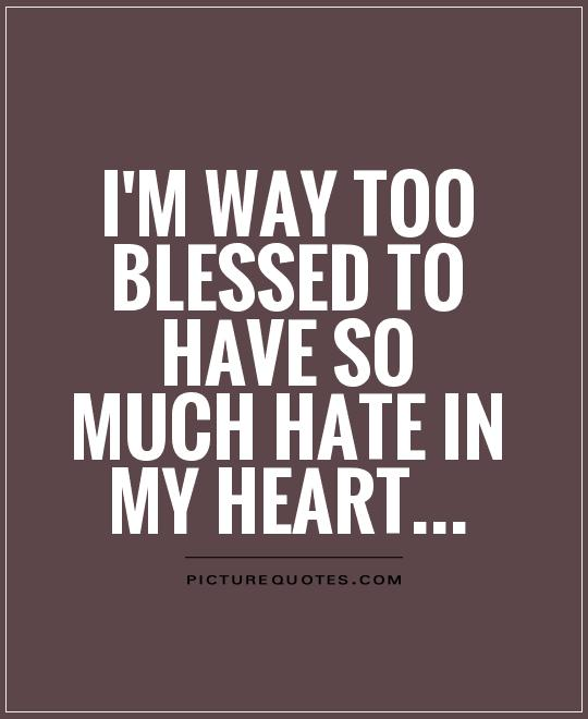 Cute Hate Quotes: Quotes About Being Blessed. QuotesGram