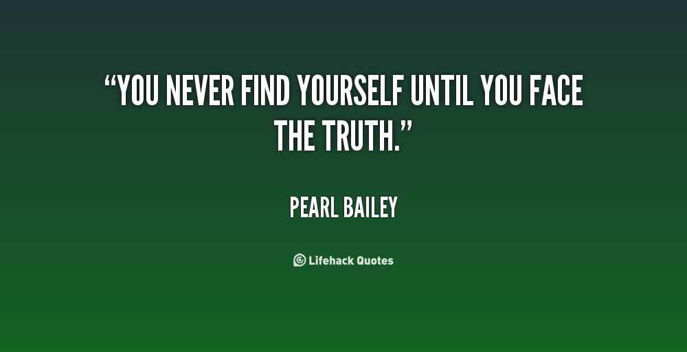 Face The Truth Quotes. QuotesGram