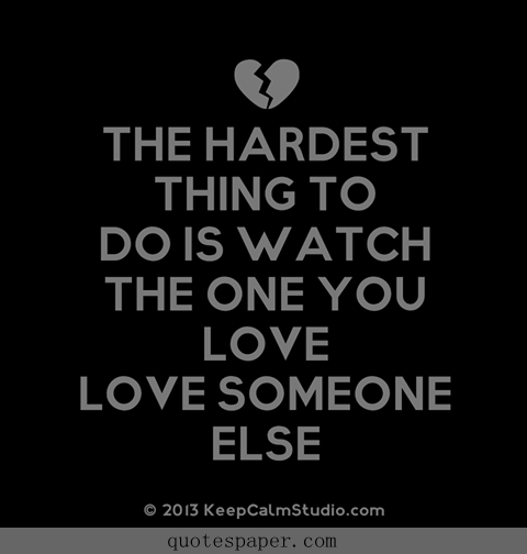 He Loves Someone Else Quotes. QuotesGram