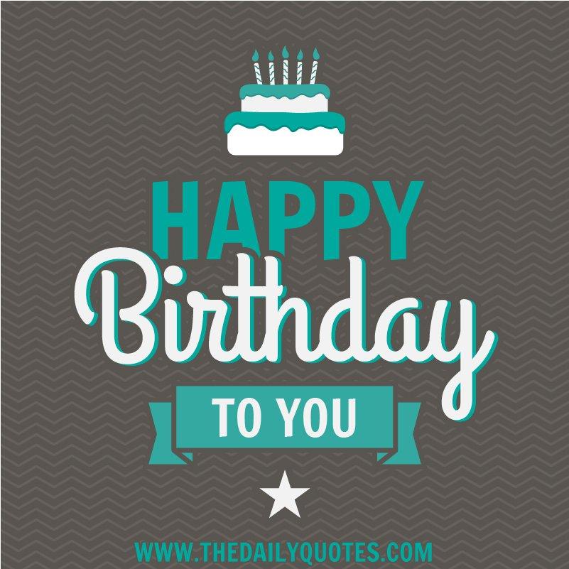 Happy Birthday To You Quotes. QuotesGram