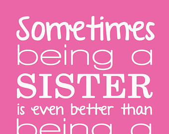 Being A Sister Quotes Quotesgram