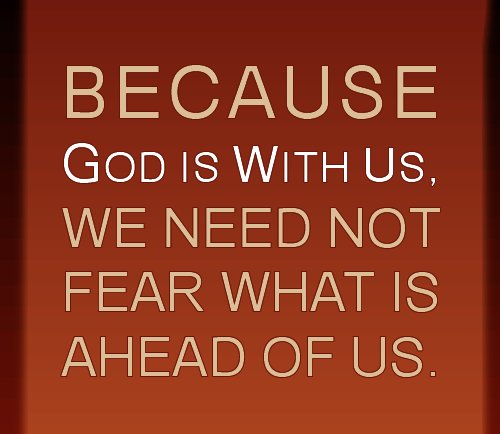 We Fear What We Don T Understand Quote: God Is With Us Quotes. QuotesGram