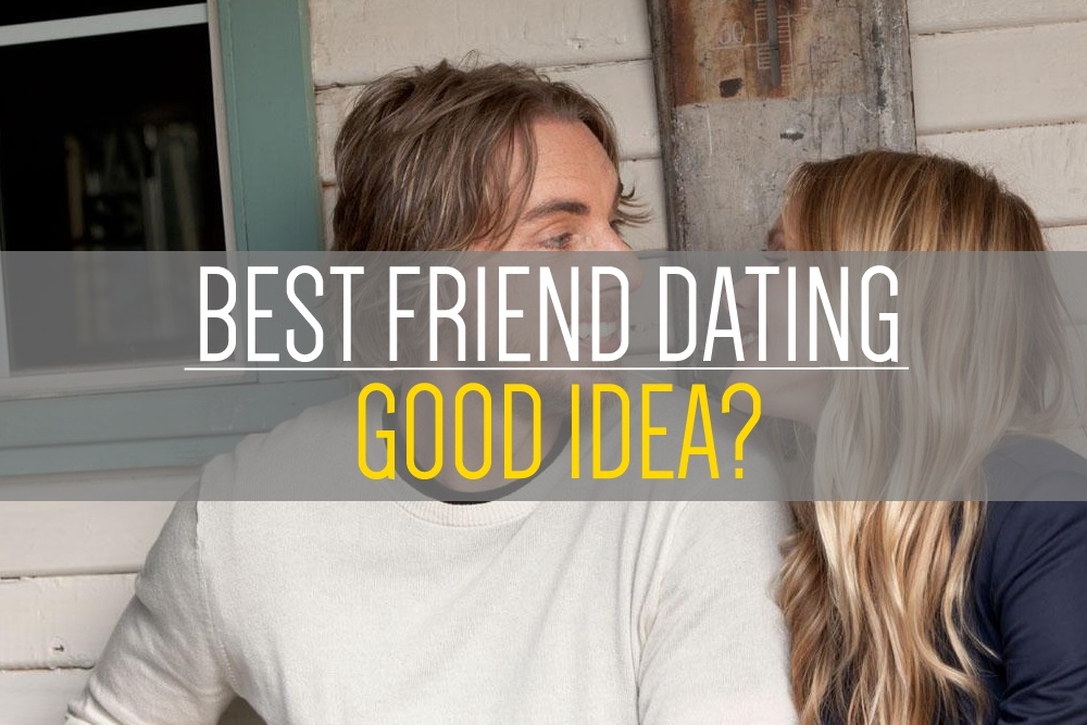 tips for dating best friend Want to know how to date a friend dating a friend is tricky, but not if you play it safe and make your friend fall for you before you ask them out.