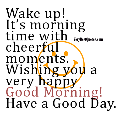 Quotes For A Good Day: Good Morning Have A Great Day Quotes. QuotesGram