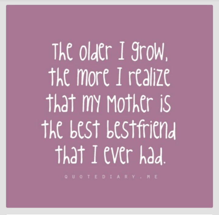 Mom Is My Best Friend Quotes Quotesgram