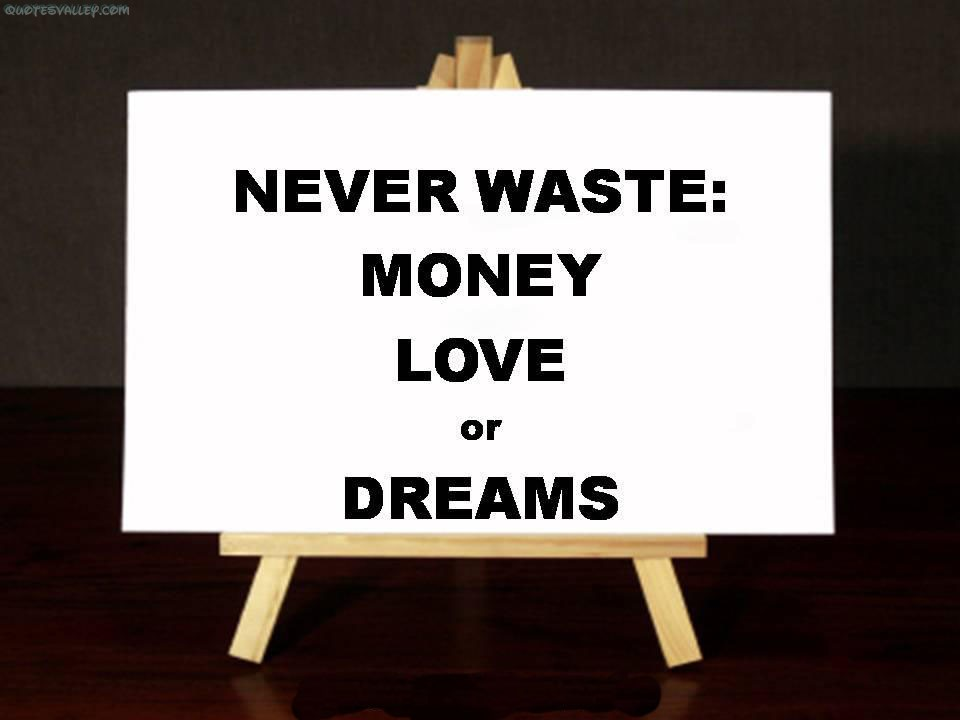 Waste Of Money Quotes And Sayings. QuotesGram