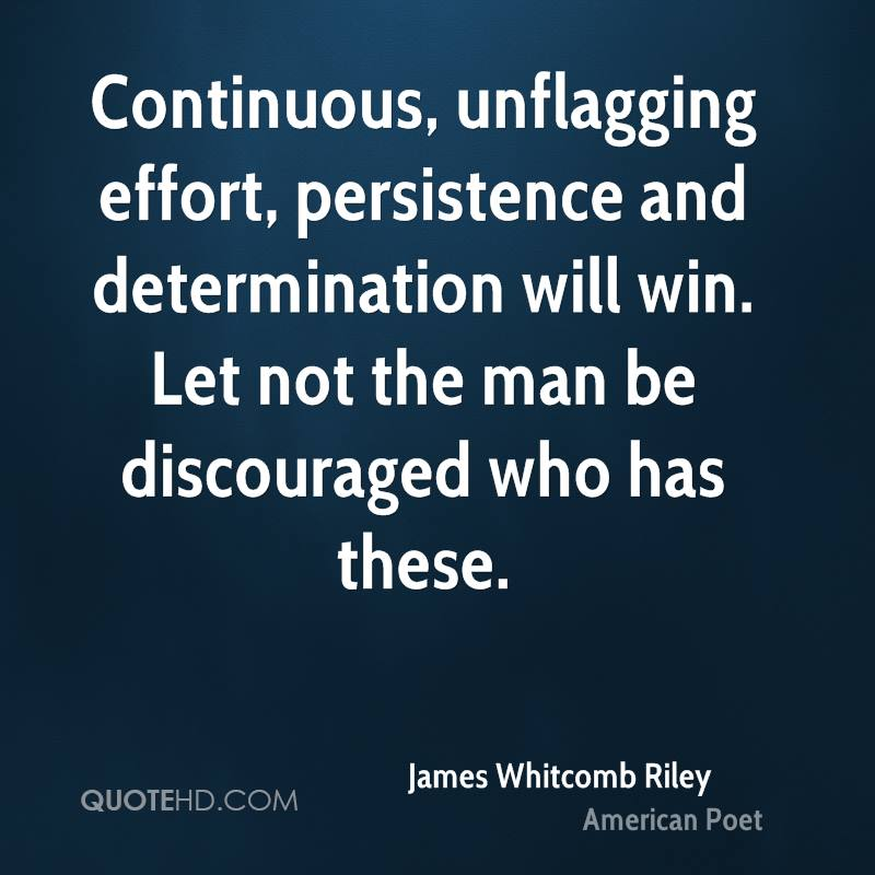 Persistence Motivational Quotes: James Whitcomb Riley Quotes. QuotesGram