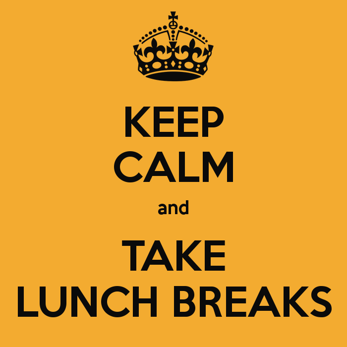 Lunch Break Quotes. QuotesGram