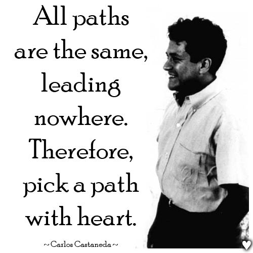 Best Motivational Quotes For Students: Heart Path Carlos Castaneda Quotes. QuotesGram