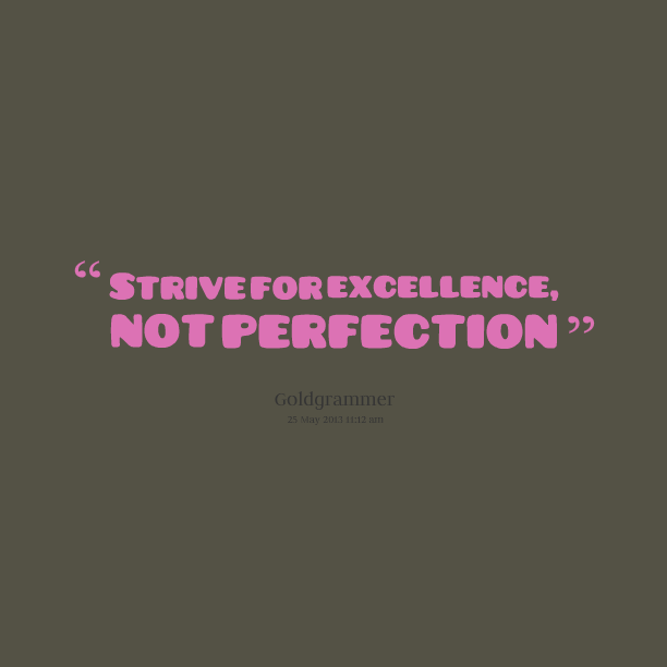 Striving For Perfection Quotes. QuotesGram