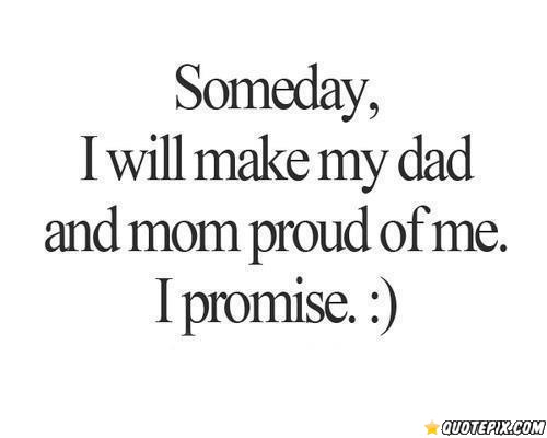 Make Your Mom Proud Quotes: Proud Dad Quotes Inspirational. QuotesGram