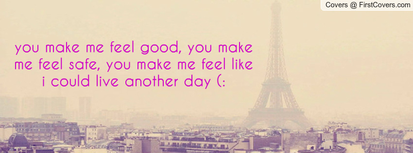 You Make Me Feel Special Quotes Quotesgram: Make You Feel Good Quotes. QuotesGram