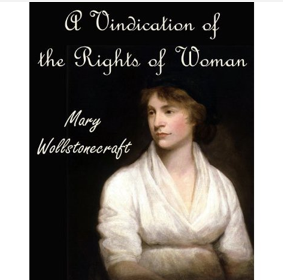 an analysis of mary wollstonecraft a vindication of the rights of women A vindication of the rights of women is a book-length feminist essay by british writer mary wollstonecraft, published in 1792 a vindication of the rights of women called for female equality.
