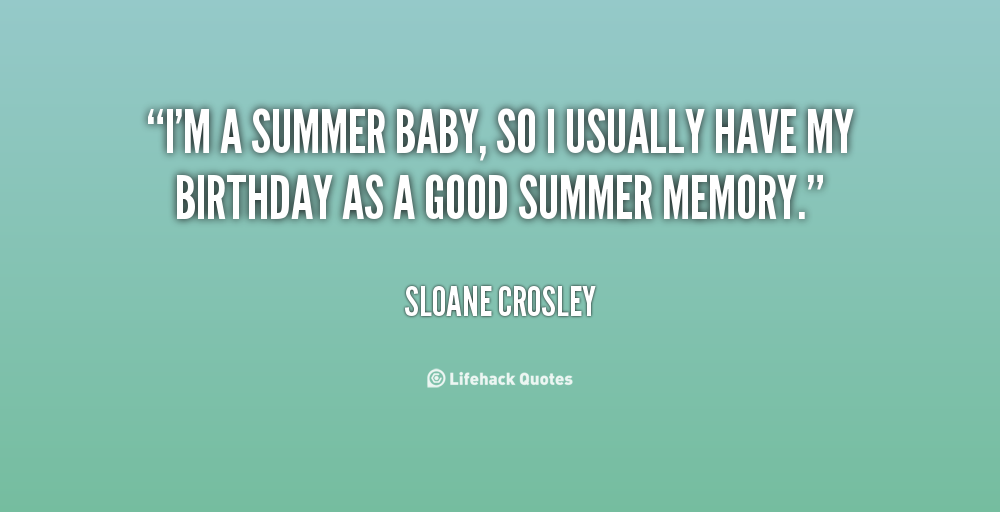 Summer Birthday Quotes Quotesgram