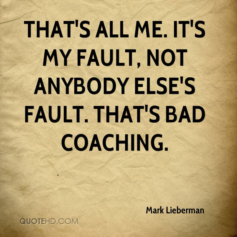 I Love You Quotes: Its All My Fault Quotes. QuotesGram