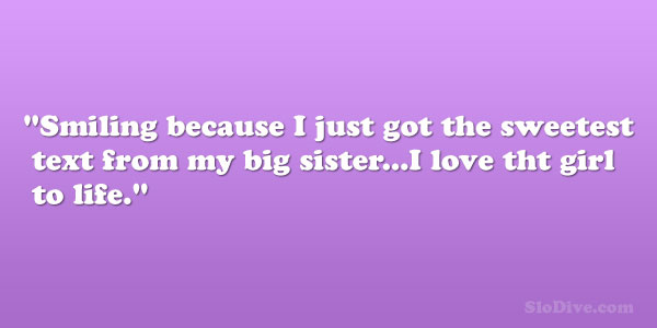 I Love My Big Sister Quotes. QuotesGram To My Big Sister Quotes