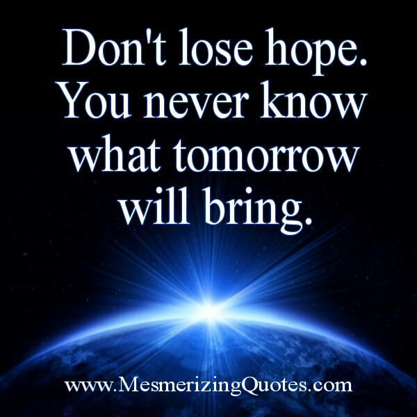 Love Finds You Quote: When You Lose Hope Quotes. QuotesGram