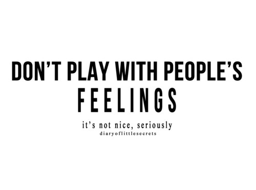 Playing With Peoples Emotions Quotes. QuotesGram