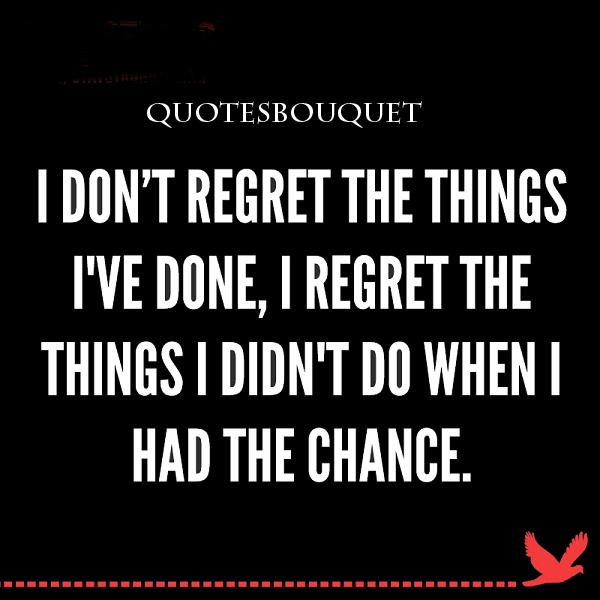 I Regret Tattoo Quotes Quotesgram: I Dont Regret Quotes. QuotesGram