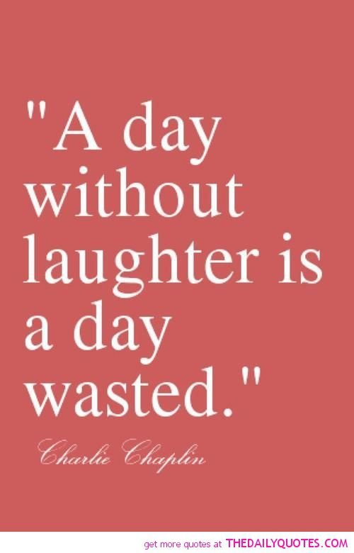 Pics with quotes laughing Laughter Quotes