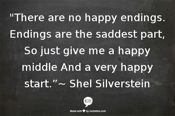 Shel Silverstein Quotes About Love: Quotes About Endings Shel Silverstein. QuotesGram