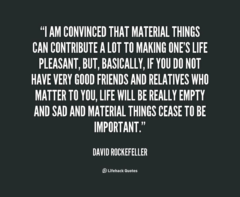 Im Not Materialistic Quotes. QuotesGram