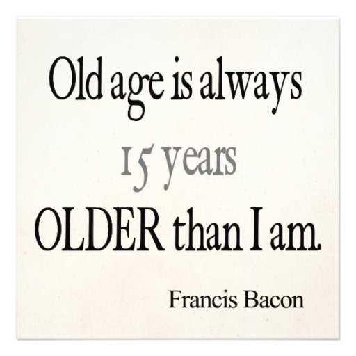 Motivational Quotes For Old Age: Inspirational Quotes About Old Age. QuotesGram
