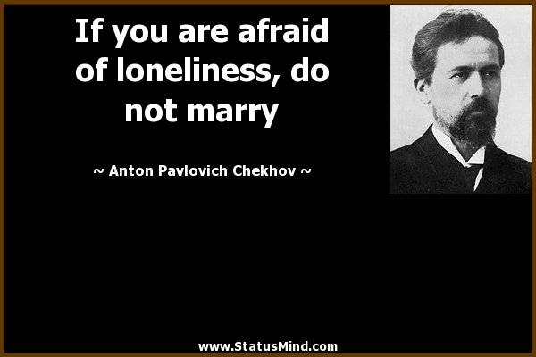 "the motif of overwhelming loneliness in anton chekhovs misery Read the analysis of theme in ""misery"" by anton pavlovich chekhov free essay and over 88,000 other research documents the analysis of theme in ""misery"" by anton pavlovich chekhov."