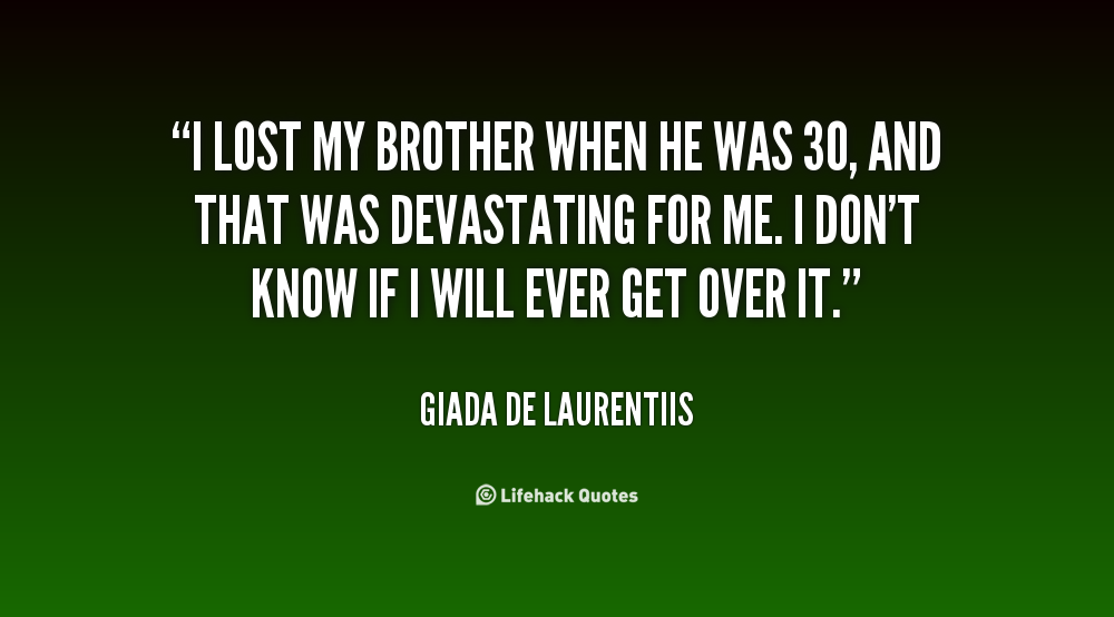 Quotes About Lost A Brother. QuotesGram