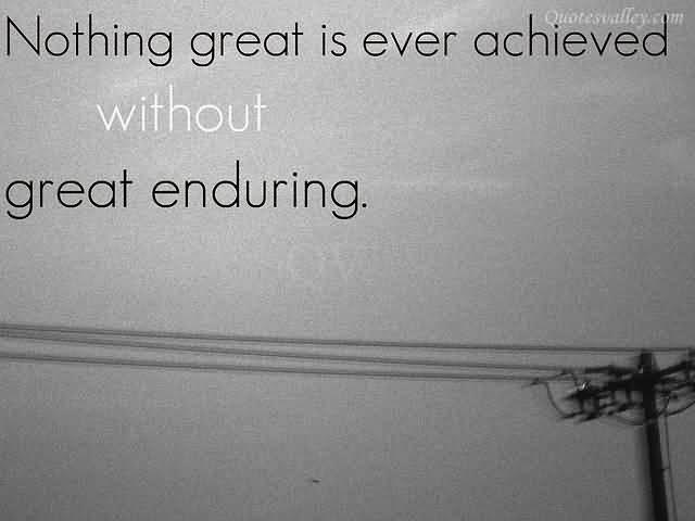 Endurance Quotes Inspirational. QuotesGram