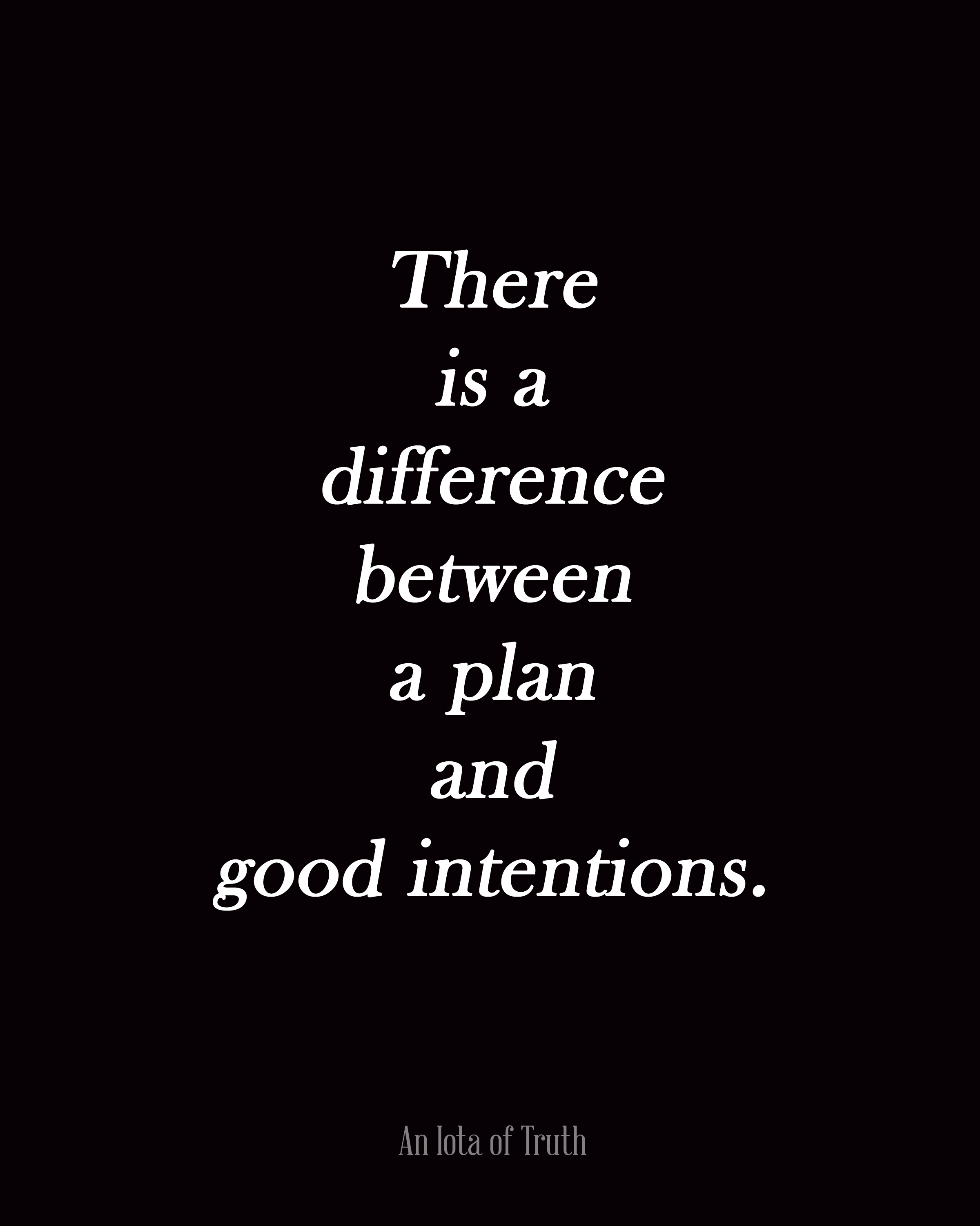 Good Intentions Go Wrong Quotes Quotesgram