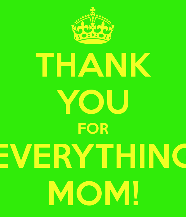 Quote For My Mom To Thank: Thank You Mother Quotes. QuotesGram