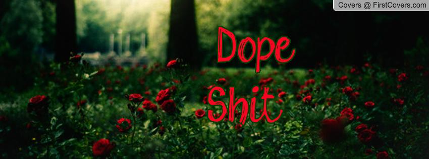 dope shit quotes quotesgram