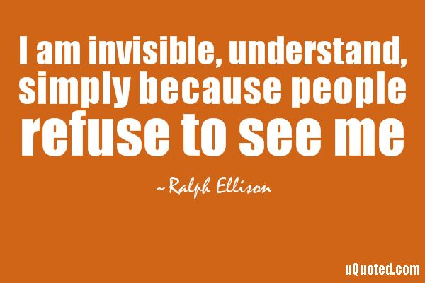 i am invisible quotes - 600×400