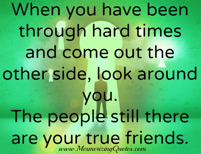Quotes For Friends Going Through Hard Times. QuotesGram