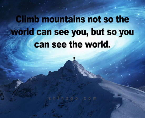 inspirational quotes about mountains climbing quotesgram