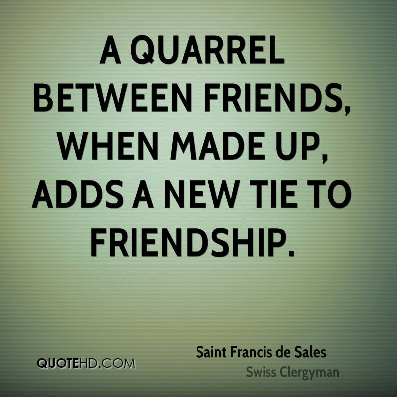 a quarrel with a friend Check out our top free essays on a quarrel with my friend to help you write your own essay.