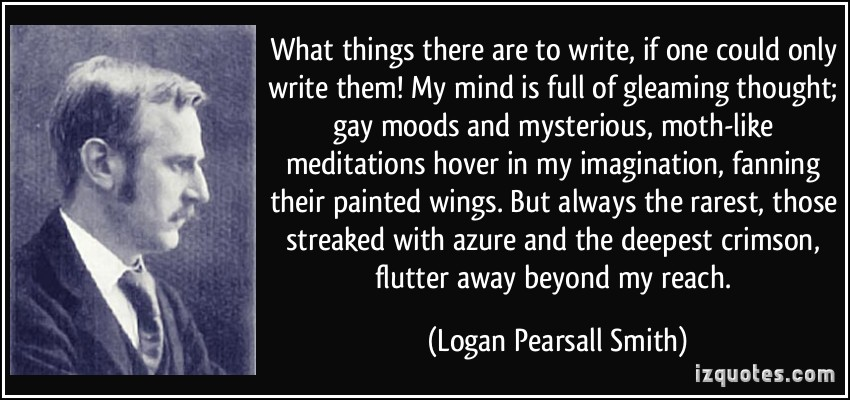 Logan Pearsall Smith Quotes Quotesgram