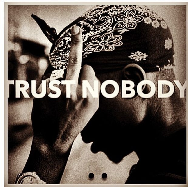 2pac Quotes Trust No Bitch Quotesgram The notorious big) (remix by tupac thug theory)✪ you are a producer and you want that your beats get more attention? 2pac quotes trust no bitch quotesgram
