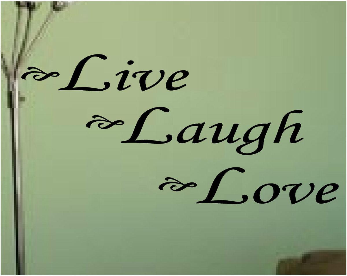 Live Laugh Love Dream Quotes: Live Laugh Love Wall Quotes. QuotesGram