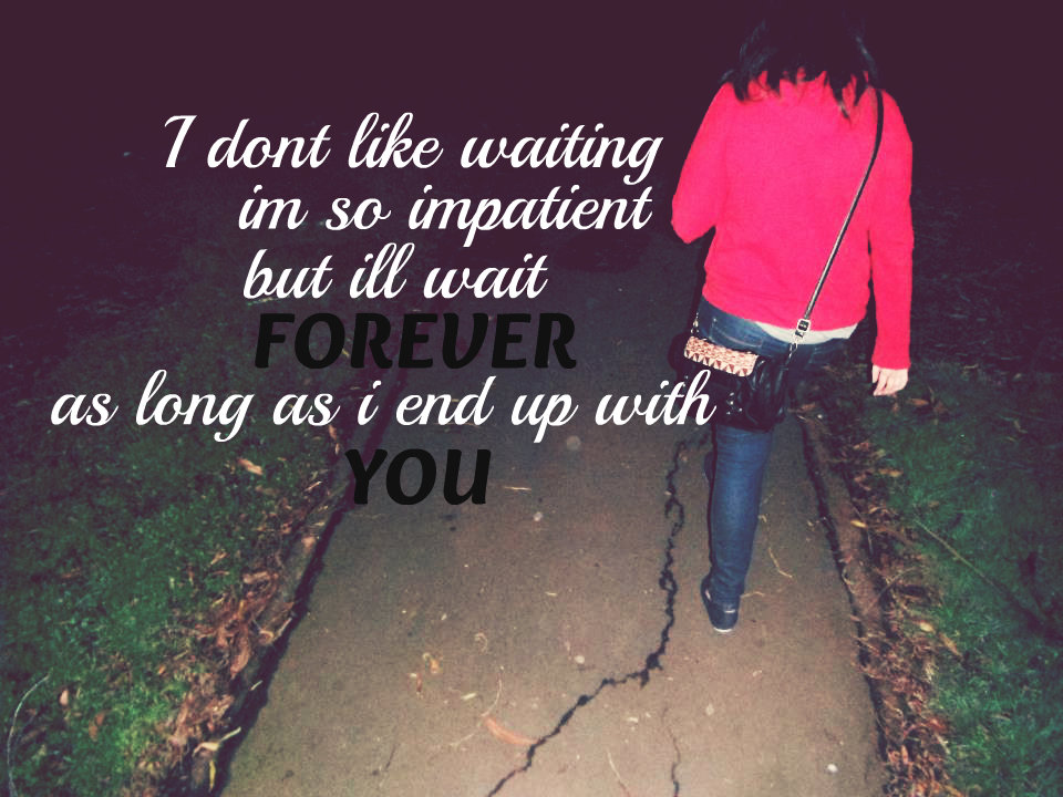 Waiting Quotes For Her. QuotesGram